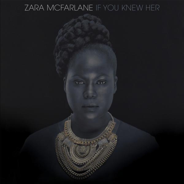Zara-McFarlane-If-you-Knew-Her-72dpi3