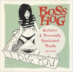 1815422708-Boss-Hog-I-Dig-You-445723