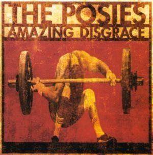 Posies Amazing Disgrace